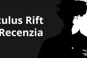 Oculus Rift Recenzia